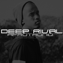 Afrotroniq Sessions by Deep Rival
