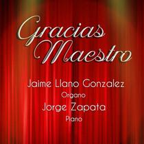 Gracias Maestro by Jaime Llano Gonzalez & Jorge Zapata