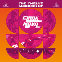 The Twelve Labours of Clark Nova...In Space by Clark Nova