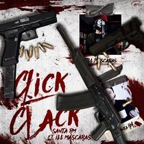 Click Clack (feat. ILL Mascaras) by Santa Rm
