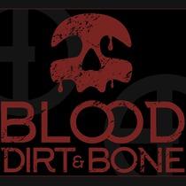 Blood Dirt & Bone by Blood Dirt & Bone