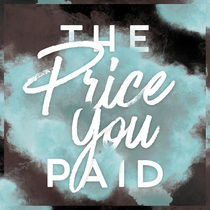 The Price You Paid (feat. Allie Mendez) by Cornerstone Creative