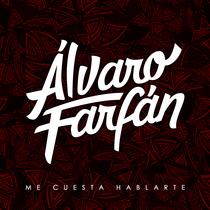 Me Cuesta Hablarte by Álvaro Farfán