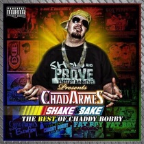 Shake and Bake: Best of Chaddy Bobby by Chad Armes