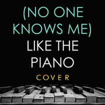 (No One Knows Me) Like the Piano [Cover] by Dan Pray