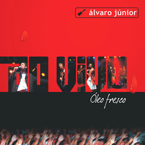 Óleo Fresco (En Vivo) by Alvaro Junior