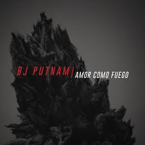 Amor Como Fuego by BJ Putnam