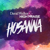 Hosanna (feat. Greg Kirkland) by David Walker & High Praise