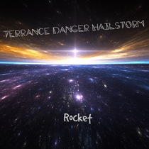 Rocket by Terrance Danger Hailstorm