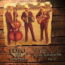 En Vivo Con Tololoche, vol. 1 by Ekipo Norteño