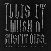 When a Misfit Dies... (The Autopsy Files) by ILLIS IT