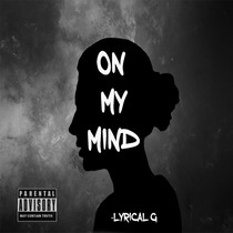 On My Mind by Lyrical G