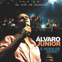 É Hora de Crer (En Vivo) by Alvaro Junior