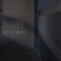 Entr'acte by Bird & The War