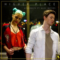 Higher Place (feat. Alec Waters) by Aphrodite