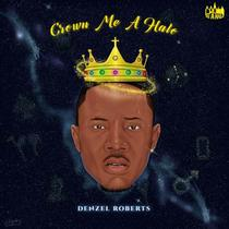 Crown Me a Halo by Denzel Roberts