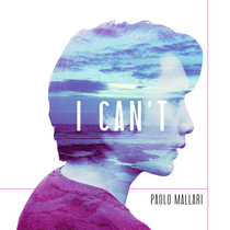 I Can't by Paolo Mallari