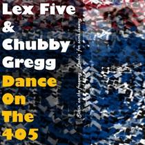 Dance on the 405 (Chub's Groove) by Lex Five & Chubby Gregg
