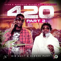 420, Pt. 2 by Cleeze Purp & Big Gunt