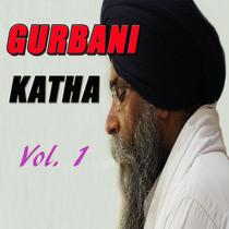 Gurbani Katha, Vol. 1 by Bhai Pinderpal Singh