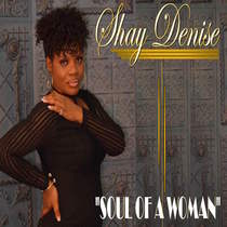 Soul of a Woman by Shay Denise