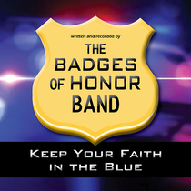 Keep the Faith in the Blue by Badges of Honor