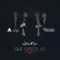 Que Dificil Es by Grupo Novato