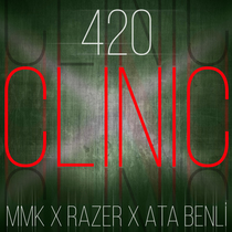 Clinic 420 (feat. Ata Benli) by Mmk & Razer