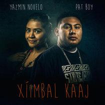 Xíimbal Kaaj (feat. Yazmín Novelo) by 4 Mayan Seasons & Pat Boy