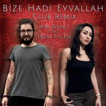 Bize Hadi Eyvallah (feat. Irem Figen) [Club Remix] by Ata Benli