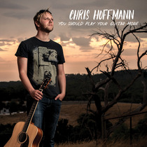 You Should Play Your Guitar More by Chris Hoffmann