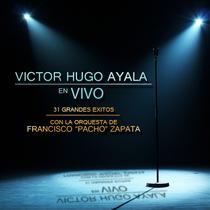 Victor Hugo Ayala En Vivo (feat. Francisco Pacho Zapata & Su Orquesta) by Victor Hugo Ayala