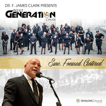 Sure. Focused. Centered. by Dr. F. James Clark & The Next Generation Choir