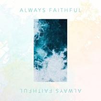 Always Faithful (feat. Charlie Lane) by Cornerstone Creative