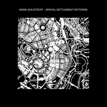 Spatial Settlement Patterns by Mark Solotroff