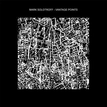 Vantage Points by Mark Solotroff