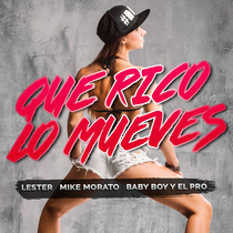 Que Rico Lo Mueves by Lester, Mike Morato, Baby Boy & El Pro