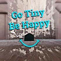 Go Tiny Be Happy by Chad Logan