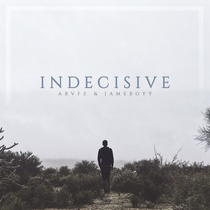 Indecisive (feat. Jameboyy) by ARVFZ