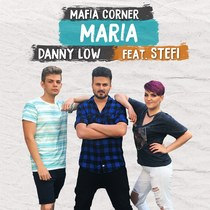 Maria (feat. Danny Low & Stefi) by Mafia Corner