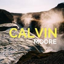 Calvin Moore by Calvin Moore