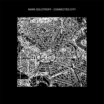 Connected City by Mark Solotroff