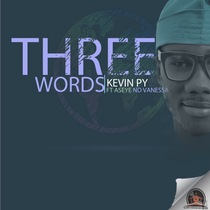 Three Words (feat. Aseye & Vanessa) by Kevin Py