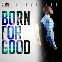 Born for Good by Kofi Nkrumah