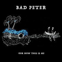 For Now This Is Me by Bad Peter