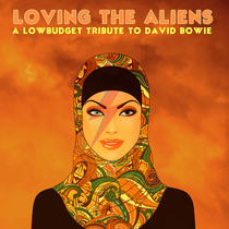 Loving the Aliens (A Lowbudget Tribute to David Bowie) by Various Artists