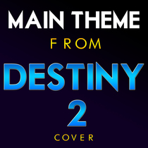 "Main Theme (From ""Destiny 2"") [Cover] by 8bit Orchestra"