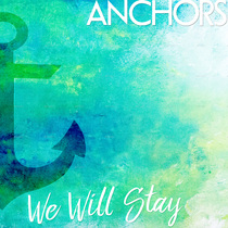 We Will Stay - EP by Anchors