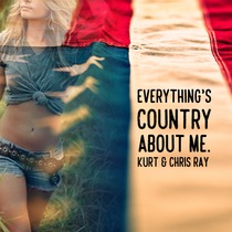Everything's Country About Me (feat. Chris Ray) by Kurt Stevenson