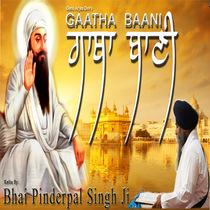 Gaatha Baani (Guru Arjun Dev Ji) by Giani Pinderpal Singh